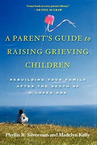 9780195328844: A Parent's Guide to Raising Grieving Children: Rebuilding Your Family after the Death of a Loved One