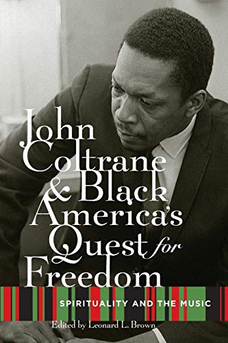 9780195328929: John Coltrane and Black America's Quest for Freedom: Spirituality and the Music