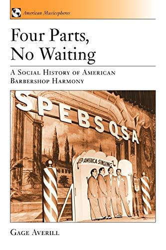 9780195328936: Four Parts, No Waiting: A Social History of American Barbershop Quartet (American Musicspheres Series)