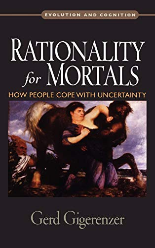 9780195328981: Rationality for Mortals: How People Cope with Uncertainty (Evolution and Cognition Series)