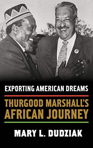 9780195329018: Exporting American Dreams: Thurgood Marshall's African Journey