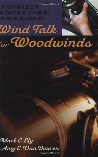 9780195329186: Wind Talk for Woodwinds: A Practical Guide to Understanding and Teaching Woodwind Instruments