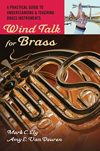 9780195329247: Wind Talk for Brass: A Practical Guide to Understanding and Teaching Brass Instruments