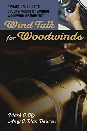 9780195329254: Wind Talk for Woodwinds: A Practical Guide to Understanding and Teaching Woodwind Instruments