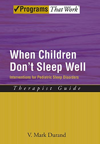 9780195329476: When Children Don't Sleep Well: Interventions for Pediatric Sleep Disorders Therapist Guide (Treatments That Work)