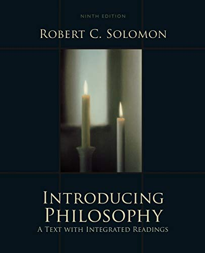 Introducing Philosophy: A Text with Integrated Readings: Solomon, Robert C.