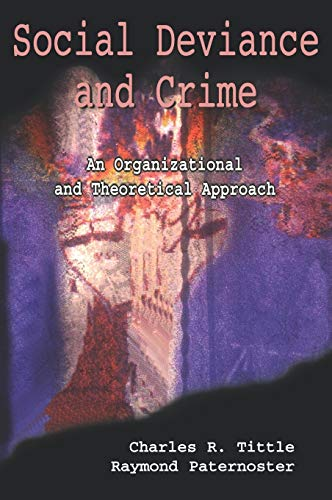 9780195329957: Social Deviance and Crime: An Organizational and Theoretical Approach