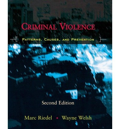 9780195330052: Criminal Violence: Patterns, Causes, and Prevention