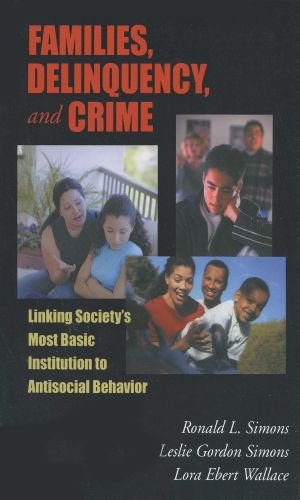 9780195330427: Families, Delinquency, and Crime: Linking Society's Most Basic Institution to Antisocial Behavior (The Roxbury Series in Crime, Justice, and Law)