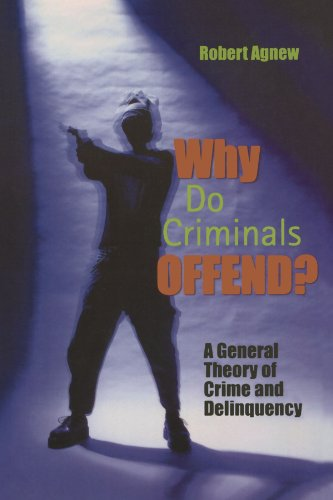 9780195330465: Why Do Criminals Offend?: A General Theory of Crime and Delinquency