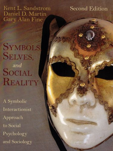 9780195330656: Symbols, Selves, and Social Reality: A Symbolic Interactionist Approach to Social Psychology and Sociology