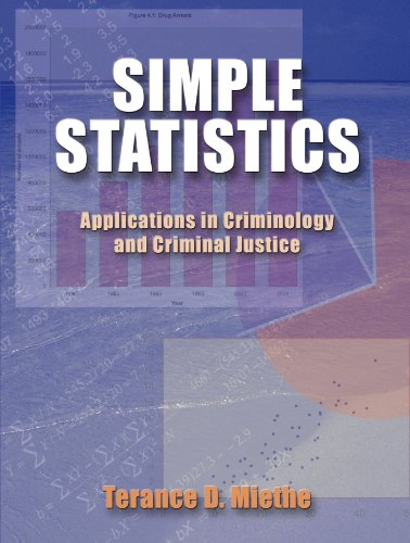 Simple Statistics: Applications in Criminology and Criminal: Terance D. Miethe