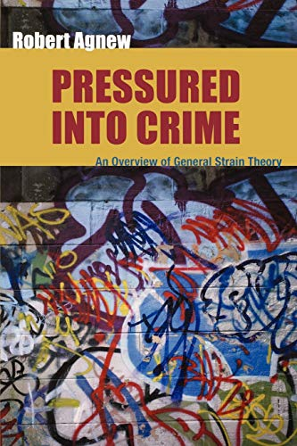 9780195330755: Pressured Into Crime: An Overview of General Strain Theory