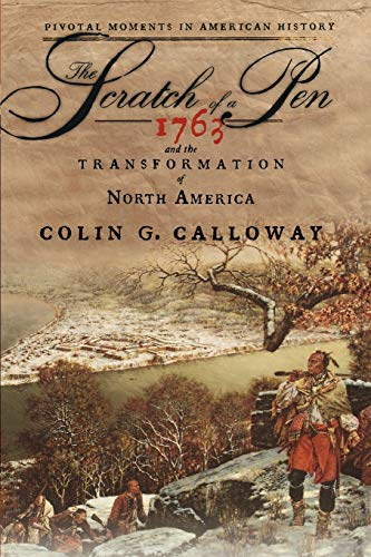 9780195331271: The Scratch of a Pen: 1763 and the Transformation of North America (Pivotal Moments in American History)