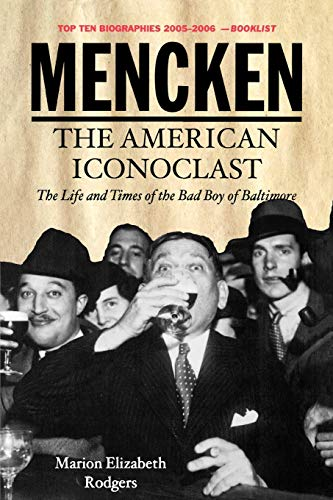 9780195331295: Mencken: The American Iconoclast: The Life and Times of the Bad Boys of Baltimore