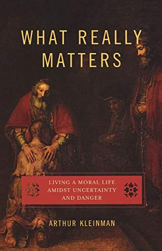 9780195331325: What Really Matters: Living a Moral Life amidst Uncertainty and Danger