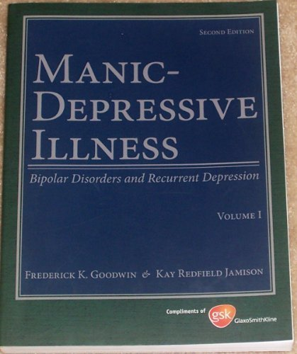 9780195331530: Manic-Depressive Illness: Bipolar Disorders and Recurrent Depression, Vol. 1, 2nd Edition