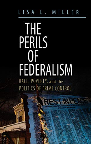 9780195331684: The Perils of Federalism: Race, Poverty, and the Politics of Crime Control