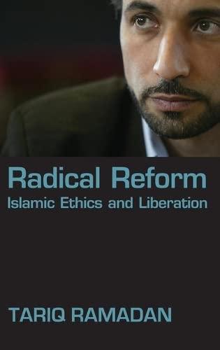 9780195331714: Radical Reform: Islamic Ethics and Liberation