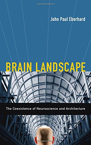 9780195331721: Brain Landscape: The Coexistence of Neuroscience and Architecture