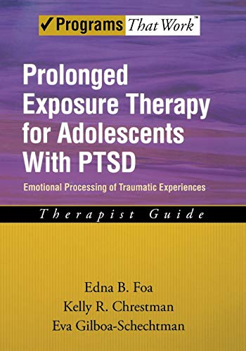 Prolonged Exposure Therapy for Adolescents with PTSD: Edna B. Foa;