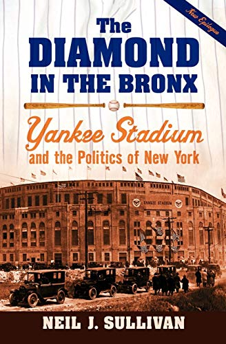 9780195331837: The Diamond in the Bronx: Yankee Stadium and the Politics of New York