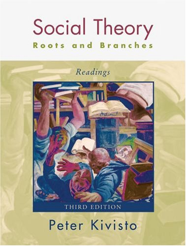 Social Theory: Roots and Branches : Readings