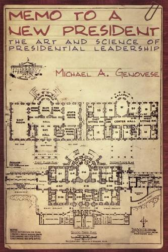 9780195332452: Memo to a New President: The Art and Science of Presidential Leadership