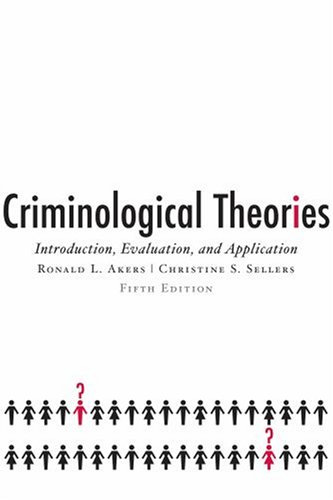 9780195332520: Criminological Theories: Introduction, Evaluation, and Application