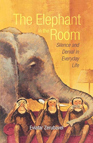 9780195332605: The Elephant in the Room: Silence and Denial in Everyday Life