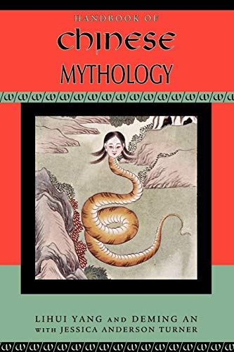 9780195332636: Handbook of Chinese Mythology (Handbooks of World Mythology)