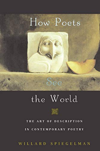 9780195332926: How Poets See the World: The Art of Description in Contemporary Poetry