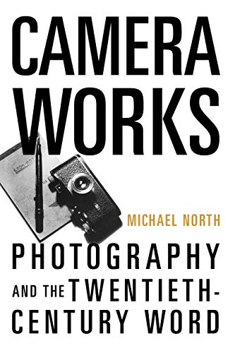 9780195332933: Camera Works: Photography and the Twentieth-Century Word