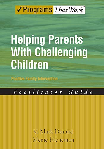 9780195332988: Helping Parents with Challenging Children Positive Family Intervention Facilitator Guide (Programs That Work)
