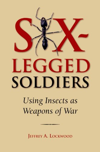 9780195333053: Six-Legged Soldiers: Using Insects as Weapons of War