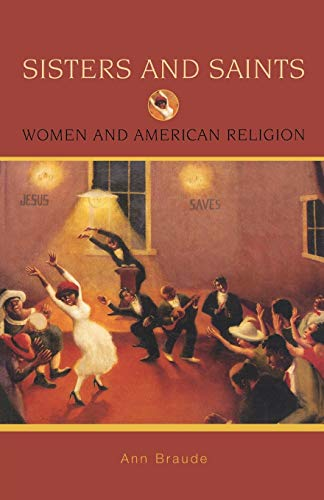 Sisters and Saints: Women and American Religion  Format: Paperback