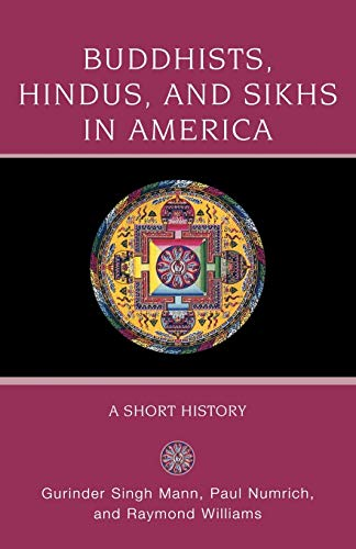 9780195333114: Buddhists, Hindus and Sikhs in America: A Short History (Religion in American Life)