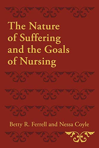 9780195333121: The Nature of Suffering and the Goals of Nursing