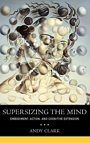 9780195333213: Supersizing the Mind: Embodiment, Action, and Cognitive Extension (Philosophy of Mind Series)