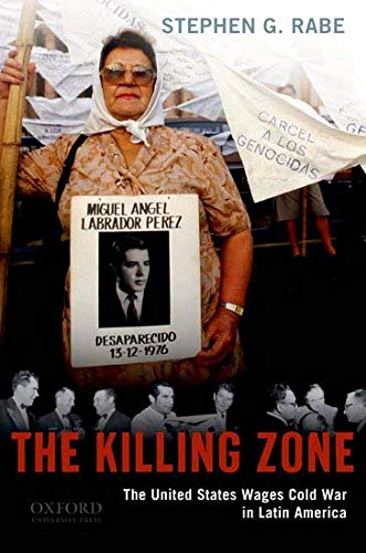 9780195333220: The Killing Zone: The United States Wages Cold War in Latin America