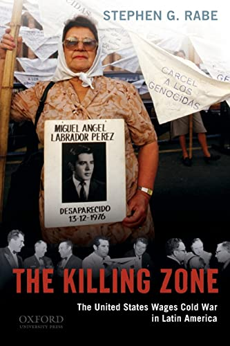 9780195333237: The Killing Zone: The United States Wages Cold War in Latin America