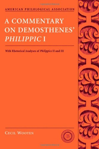 9780195333268: A Commentary on Demosthenes' Philippic I: with Rhetorical Analysis of PhilippicsI and III (Society for Classical Studies Texts & Commentaries)