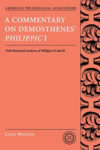 9780195333275: A Commentary on Demosthenes' Philippic I: With Rhetorical Analyses of Philippics II and III (Society for Classical Studies Texts & Commentaries)