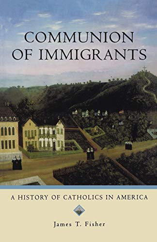 9780195333305: Communion of Immigrants: A History of Catholics in America (Religion in American Life)