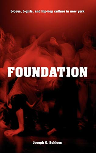9780195334050: Foundation: B-boys, B-girls and Hip-Hop Culture in New York