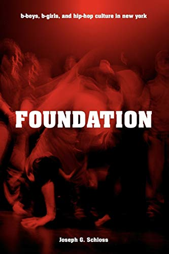 9780195334067: Foundation: B-boys, B-girls and Hip-Hop Culture in New York