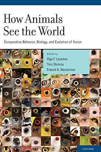 9780195334654: How Animals See the World: Comparative Behavior, Biology, and Evolution of Vision