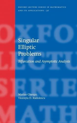 Singular Elliptic Problems: Bifurcation and Asymptotic Analysis: Ghergu, Marius;Radulescu, Vicentiu...