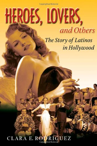 9780195335132: Heroes, Lovers, and Others: The Story of Latinos in Hollywood