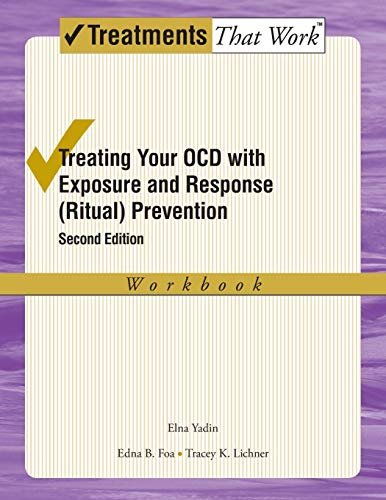 9780195335293: Treating your OCD with Exposure and Response (Ritual) Prevention Therapy Workbook: A Cognitive-behavioral Therapy Approach (Treatments That Work)